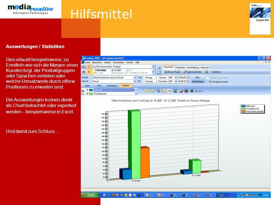 Information Technologies Hilfsmittel Auswertungen / Statistiken Dies erlaubt beispielsweise, zu Ermitteln wie sich die Margen eines Kunden bzgl.
