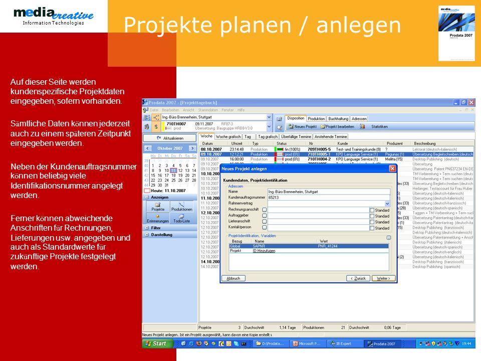 Information Technologies Projekte planen / anlegen Auf dieser Seite werden kundenspezifische Projektdaten eingegeben, sofern vorhanden.