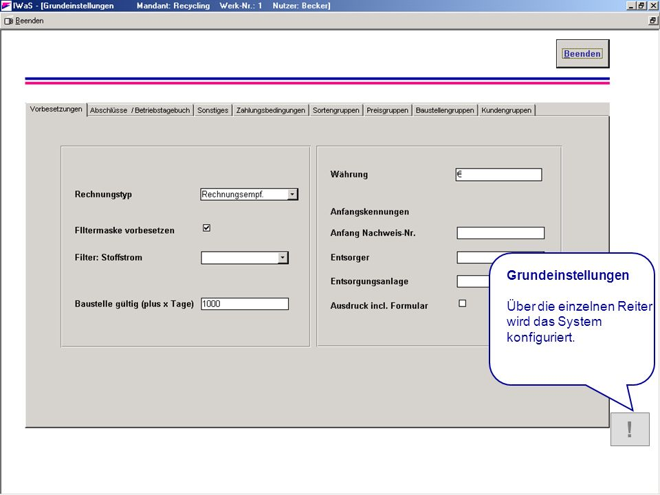 HILFE Grundeinstellun gen ?! Grundeinstellungen Über die einzelnen Reiter wird das System konfiguriert.