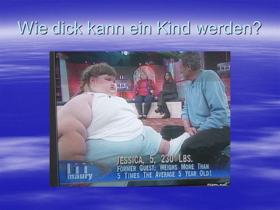 Wie dick kann ein Kind werden?