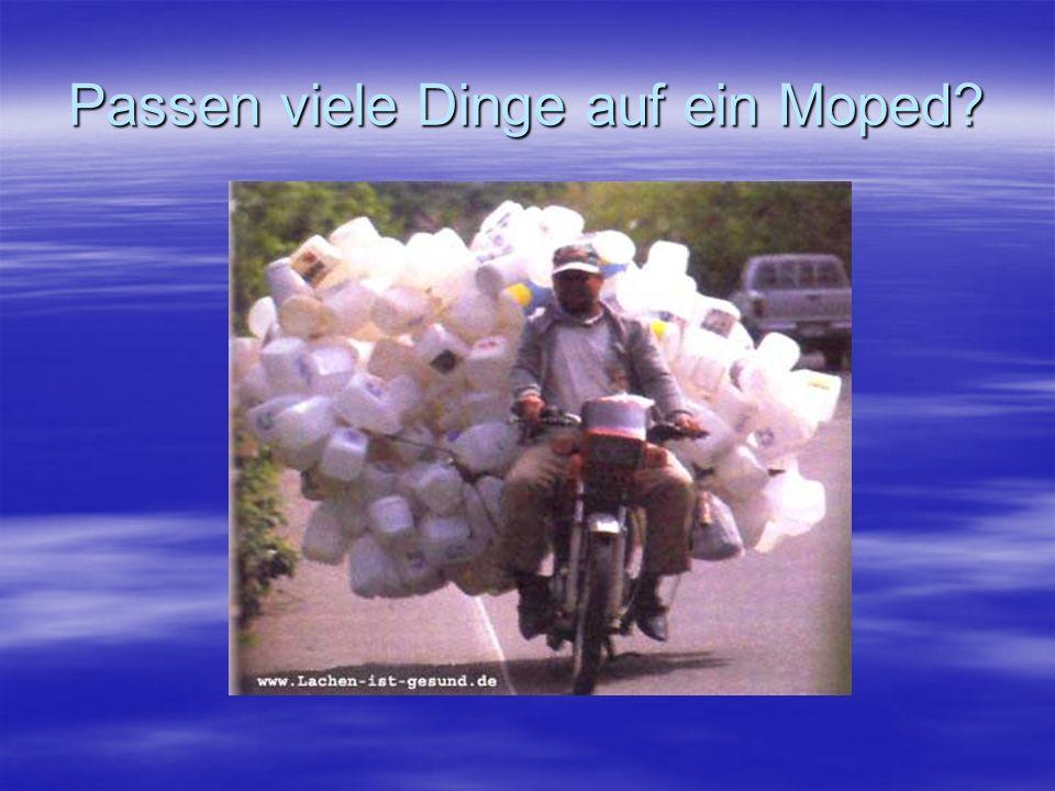 Passen viele Dinge auf ein Moped?