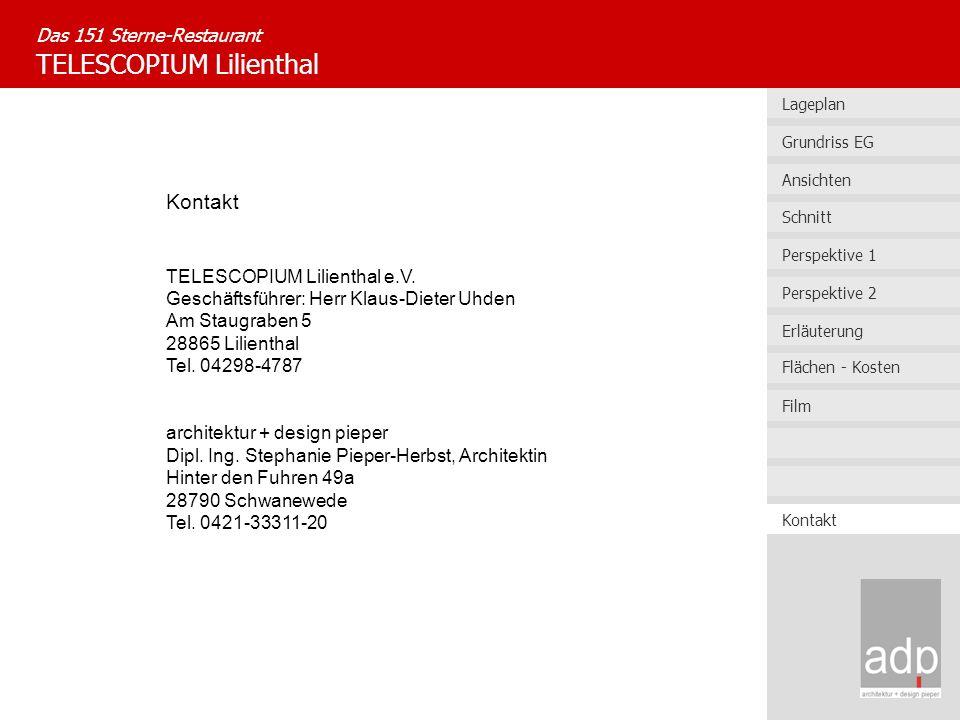 Kontakt TELESCOPIUM Lilienthal e.V. Geschäftsführer: Herr Klaus-Dieter Uhden Am Staugraben 5 28865 Lilienthal Tel. 04298-4787 architektur + design pie
