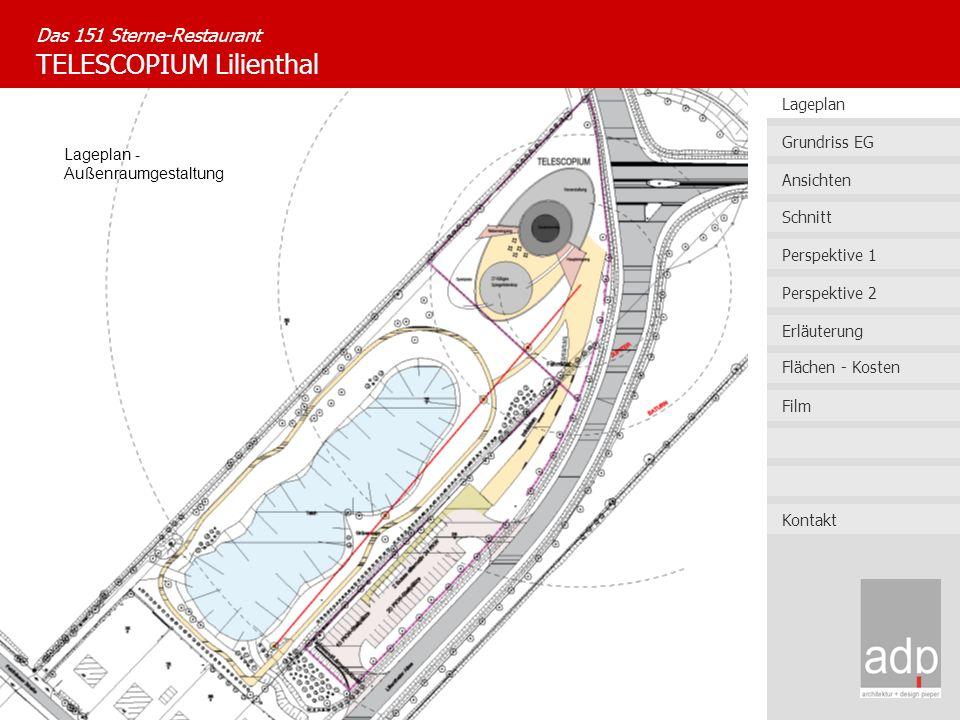 Das 151 Sterne-Restaurant TELESCOPIUM Lilienthal Lageplan - Außenraumgestaltung Lageplan Ansichten Perspektive 1 Erläuterung Flächen - Kosten Grundris