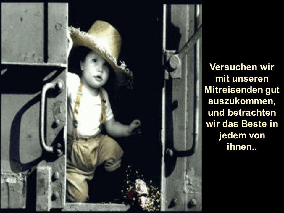 Macht nichts, so ist die Reise: voll von Herausforderungen, Träumen, Fantasien, Hoffnungen und Abschieden.......aber ohne Rückkehr.