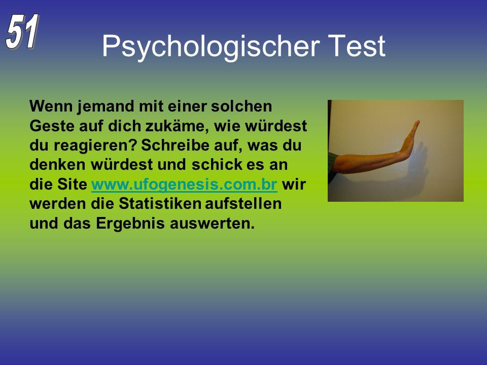 Psychologischer Test Wenn jemand mit einer solchen Geste auf dich zukäme, wie würdest du reagieren? Schreibe auf, was du denken würdest und schick es