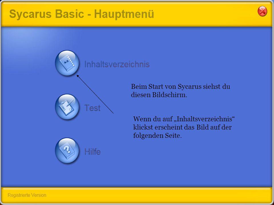 Beim Start von Sycarus siehst du diesen Bildschirm. Wenn du auf Inhaltsverzeichnis klickst erscheint das Bild auf der folgenden Seite.