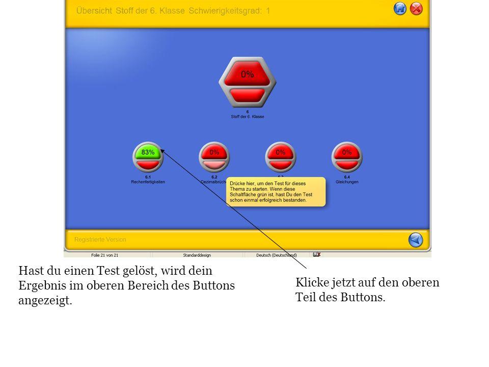 Hast du einen Test gelöst, wird dein Ergebnis im oberen Bereich des Buttons angezeigt. Klicke jetzt auf den oberen Teil des Buttons.