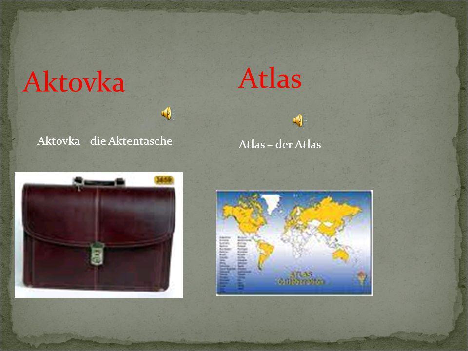 Aktovka Aktovka – die Aktentasche Atlas Atlas – der Atlas