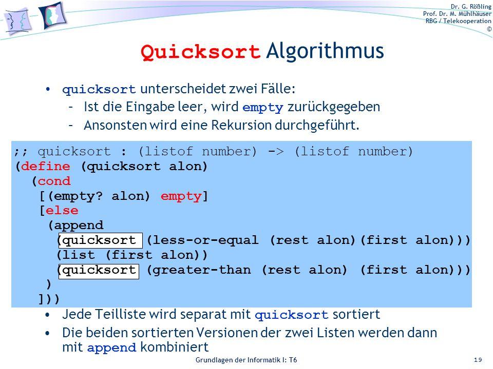 Dr. G. Rößling Prof. Dr. M. Mühlhäuser RBG / Telekooperation © Grundlagen der Informatik I: T6 Grundlagen der Informatik 1 – T6 quicksort unterscheide