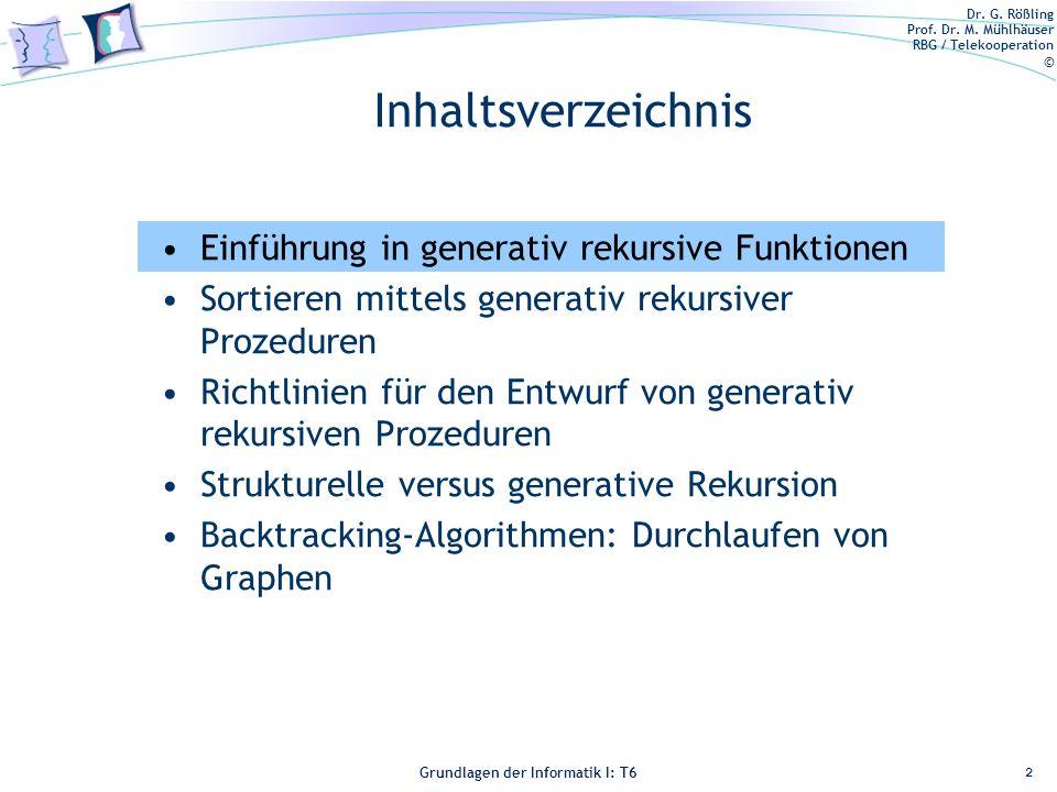 Dr. G. Rößling Prof. Dr. M. Mühlhäuser RBG / Telekooperation © Grundlagen der Informatik I: T6 Grundlagen der Informatik 1 – T6 Inhaltsverzeichnis Ein