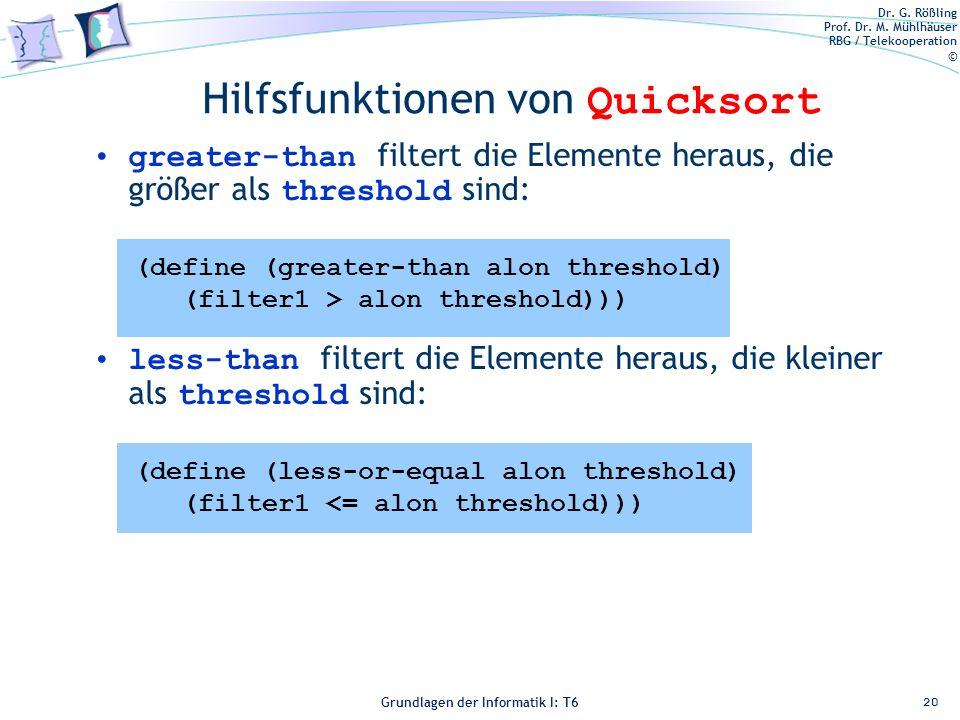 Dr. G. Rößling Prof. Dr. M. Mühlhäuser RBG / Telekooperation © Grundlagen der Informatik I: T6 Grundlagen der Informatik 1 – T6 Hilfsfunktionen von Qu
