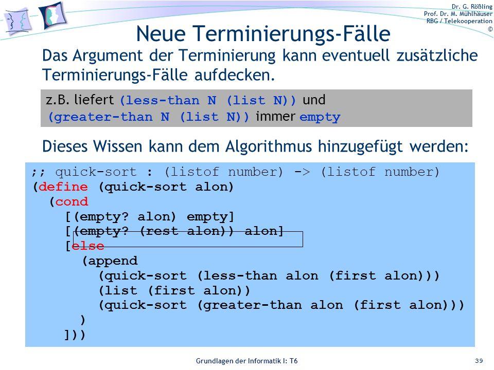 Dr. G. Rößling Prof. Dr. M. Mühlhäuser RBG / Telekooperation © Grundlagen der Informatik I: T6 Grundlagen der Informatik 1 – T6 ;; quick-sort : (listo
