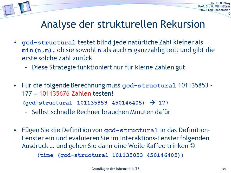 Dr. G. Rößling Prof. Dr. M. Mühlhäuser RBG / Telekooperation © Grundlagen der Informatik I: T6 Grundlagen der Informatik 1 – T6 Analyse der strukturel