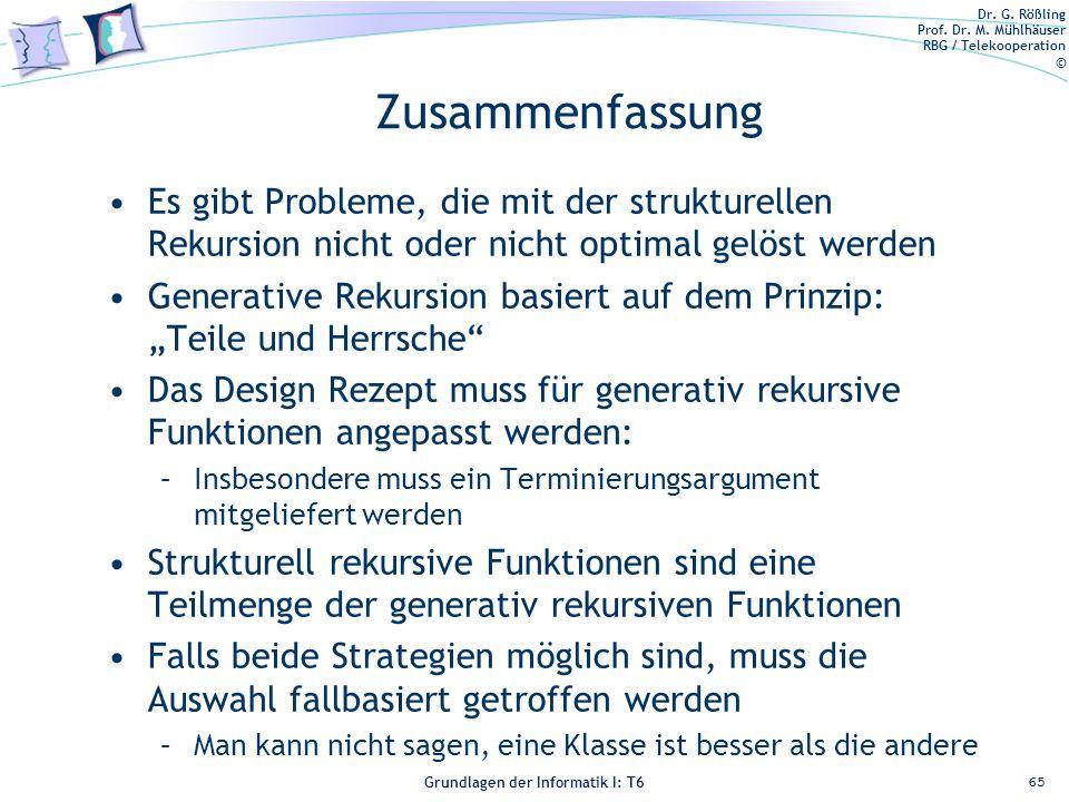 Dr. G. Rößling Prof. Dr. M. Mühlhäuser RBG / Telekooperation © Grundlagen der Informatik I: T6 Grundlagen der Informatik 1 – T6 Zusammenfassung Es gib