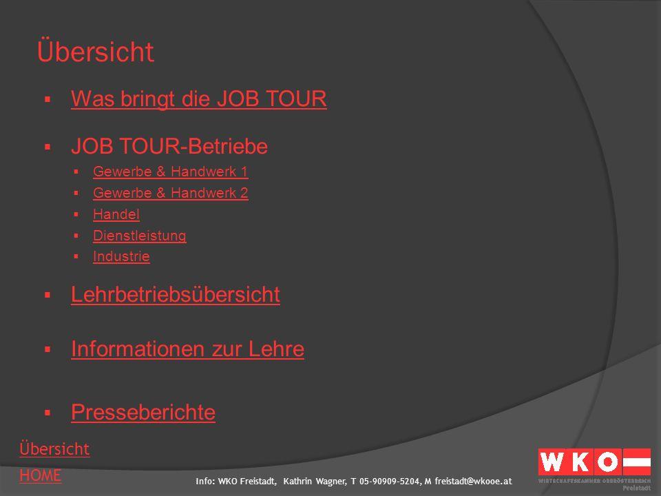Info: WKO Freistadt, Kathrin Wagner, T 05-90909-5204, M freistadt@wkooe.at HOME Übersicht Was bringt die JOB TOUR.