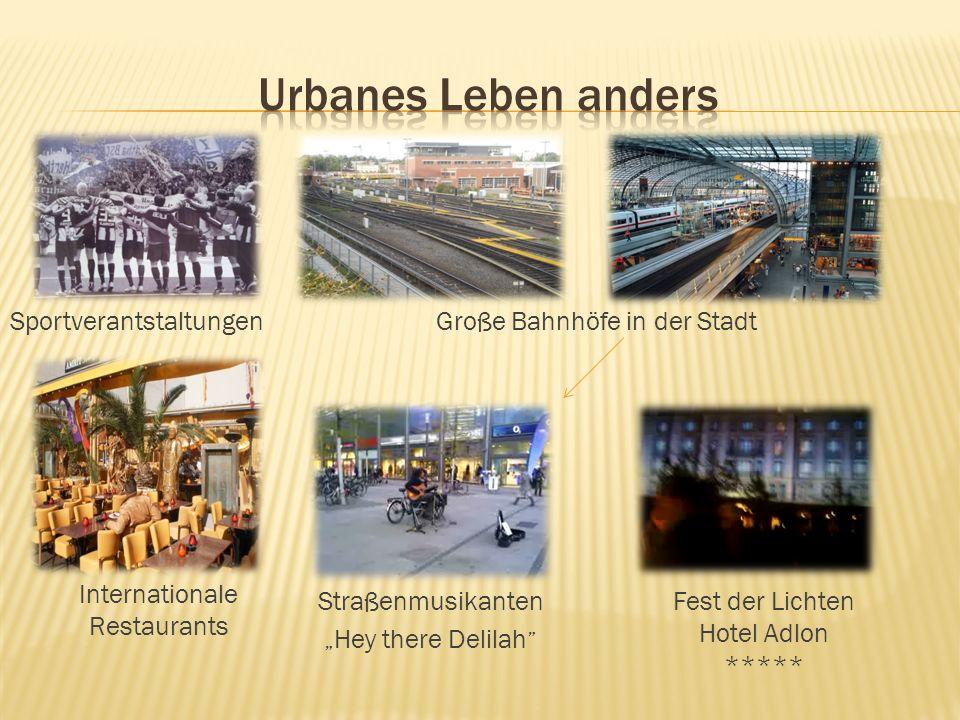 SportverantstaltungenGroße Bahnhöfe in der Stadt StraßenmusikantenFest der Lichten Hotel Adlon ***** Internationale Restaurants Hey there Delilah