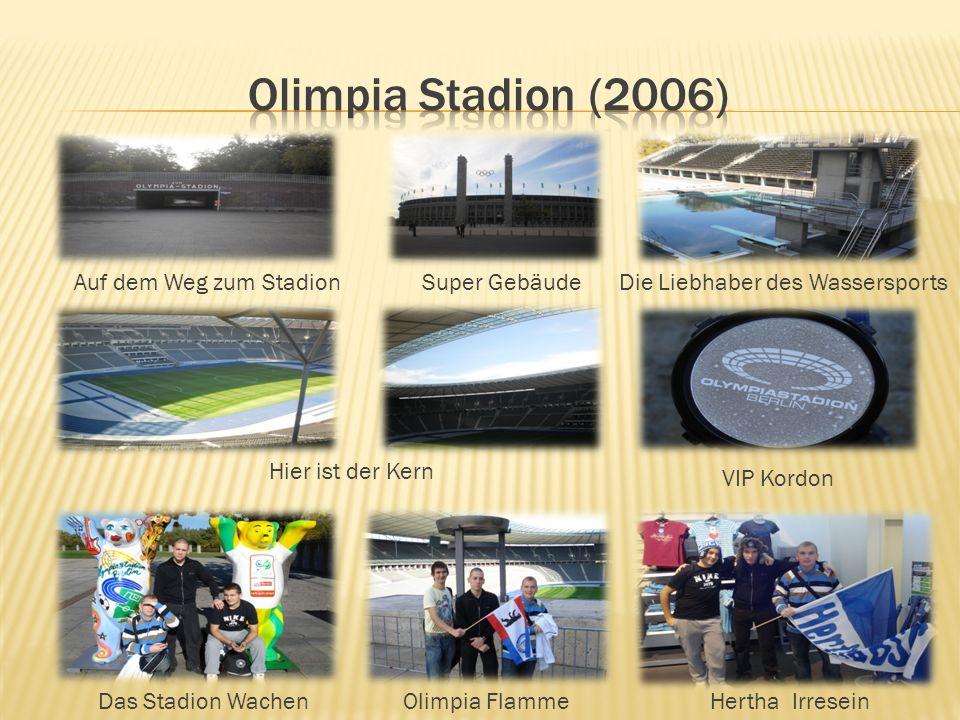 Auf dem Weg zum StadionSuper GebäudeDie Liebhaber des Wassersports Hier ist der Kern Hertha IrreseinOlimpia FlammeDas Stadion Wachen VIP Kordon