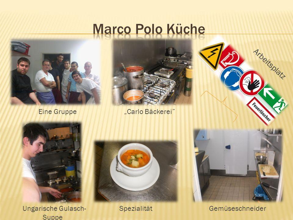 Eine GruppeCarlo Bäckerei Gemüseschneider SpezialitätUngarische Gulasch- Suppe Arbeitsplatz