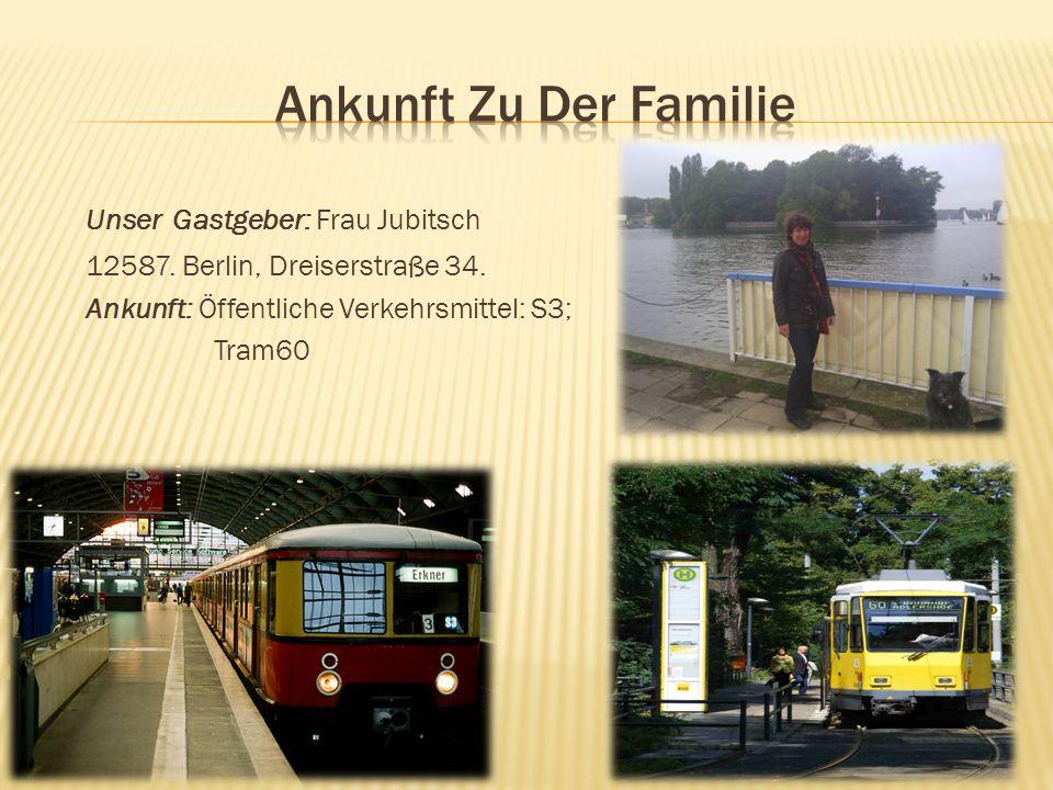 Unser Gastgeber: Frau Jubitsch 12587. Berlin, Dreiserstraße 34.