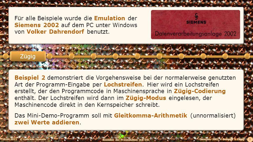 18.04.2011© Gabriele Sowada 2 Zügig Beispiel 2 demonstriert die Vorgehensweise bei der normalerweise genutzten Art der Programm-Eingabe per Lochstreif