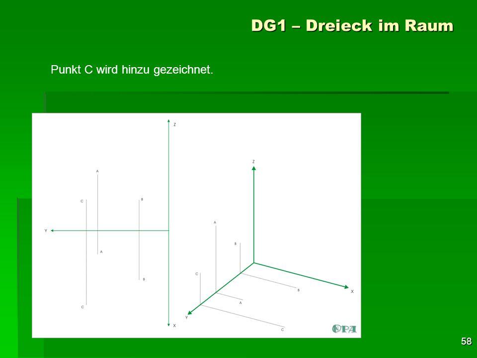 58 DG1 – Dreieck im Raum Punkt C wird hinzu gezeichnet.