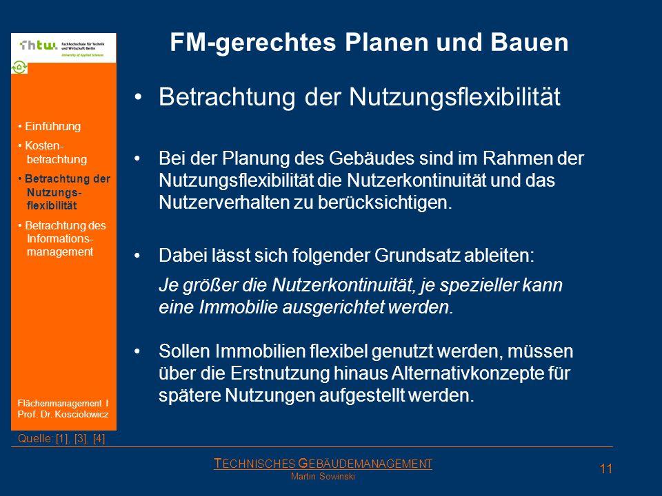 T ECHNISCHES G EBÄUDEMANAGEMENT Martin Sowinski FM-gerechtes Planen und Bauen Betrachtung der Nutzungsflexibilität Bei der Planung des Gebäudes sind i