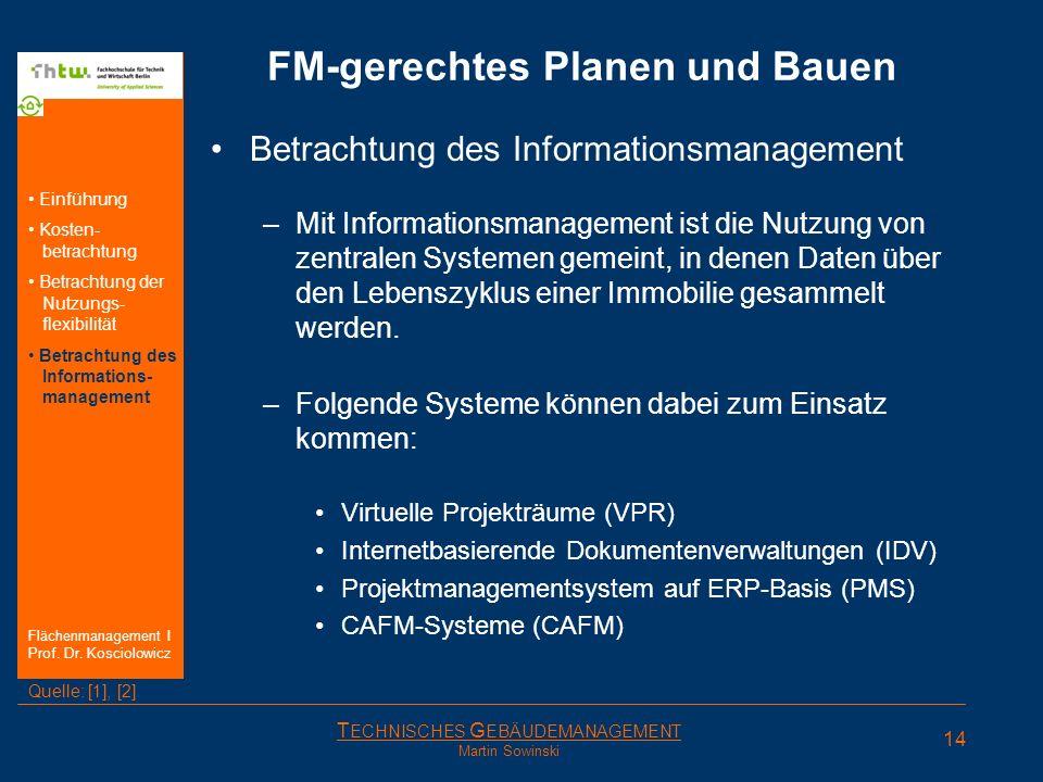 T ECHNISCHES G EBÄUDEMANAGEMENT Martin Sowinski FM-gerechtes Planen und Bauen Betrachtung des Informationsmanagement –Mit Informationsmanagement ist d