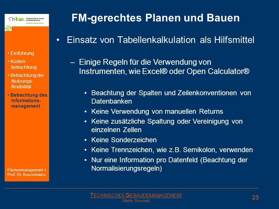 T ECHNISCHES G EBÄUDEMANAGEMENT Martin Sowinski FM-gerechtes Planen und Bauen Einsatz von Tabellenkalkulation als Hilfsmittel –Einige Regeln für die V