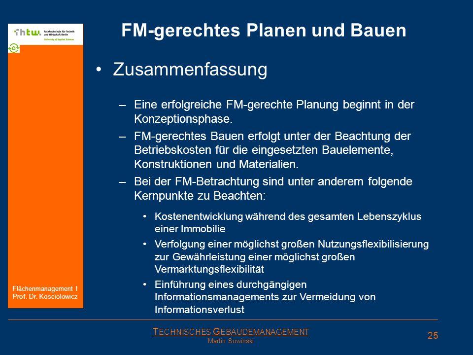 T ECHNISCHES G EBÄUDEMANAGEMENT Martin Sowinski FM-gerechtes Planen und Bauen Zusammenfassung –Eine erfolgreiche FM-gerechte Planung beginnt in der Ko