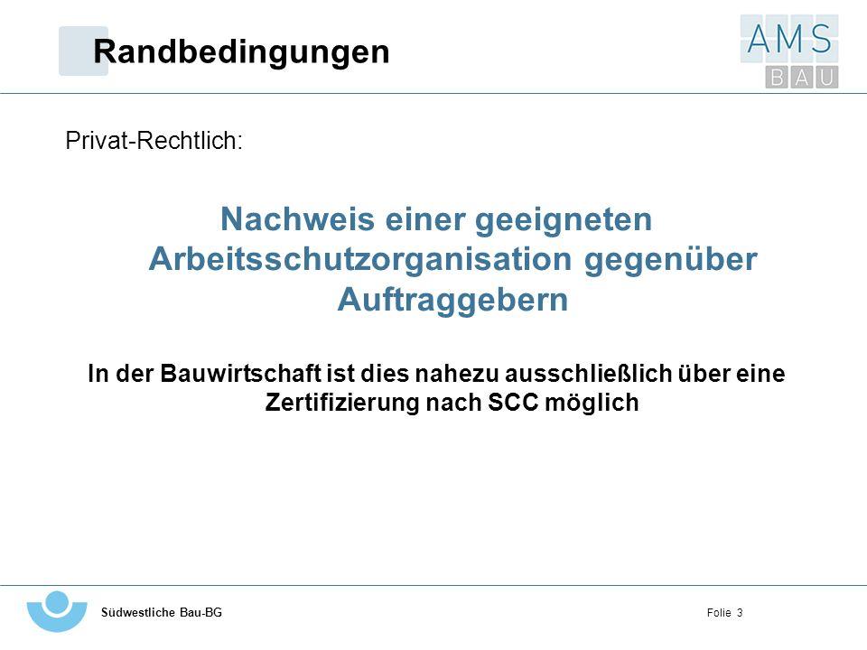 Südwestliche Bau-BG Folie 4 Entwicklung von AMS AMS-Aktivitäten der Berufsgenossenschaften: Allgemeine Handlungshilfe: –5 Bausteine für einen gut organisierten Betrieb (HVBG) (10/1999) Branchenspezifische Handlungshilfen: –5 Bausteine in Sachen Arbeitssicherheit (BG F&E, 2002) –SMS-Sicher mit System (Steinbruchs-BG, 1999) –Der Wegweiser (BG Chemie, 2001) –...
