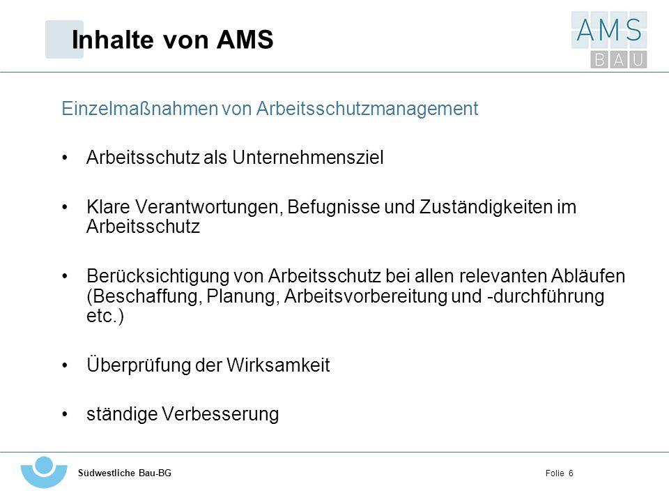 Südwestliche Bau-BG Folie 7 Inhalte von AMS Regelkreis im Arbeitsschutzmanagement