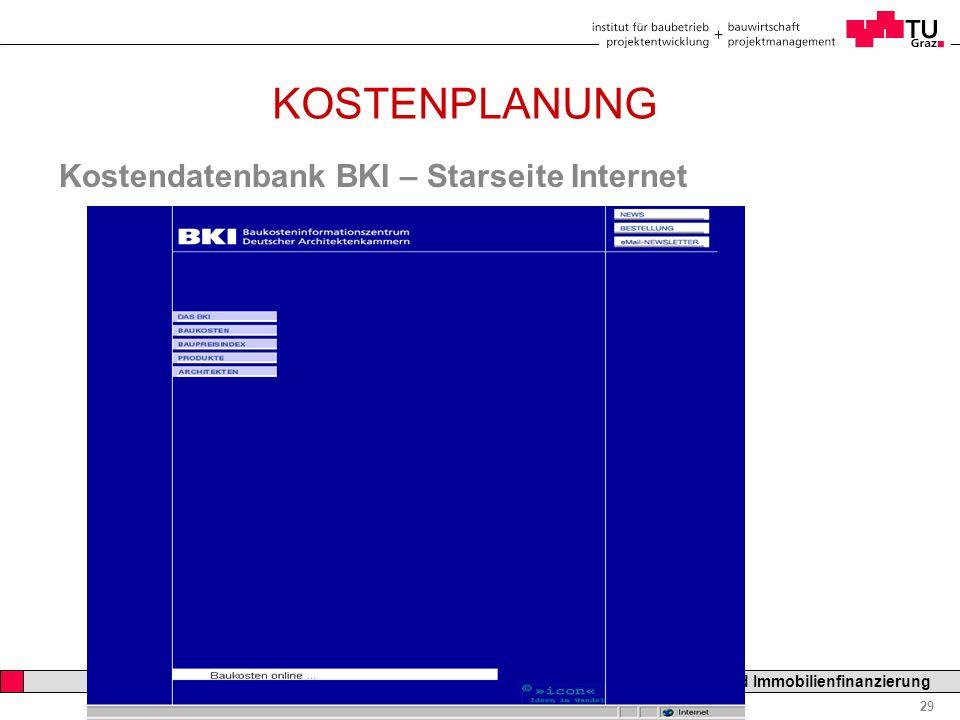 Professor Horst Cerjak, 19.12.2005 29 LV Bau- und Immobilienfinanzierung KOSTENPLANUNG Kostendatenbank BKI – Starseite Internet