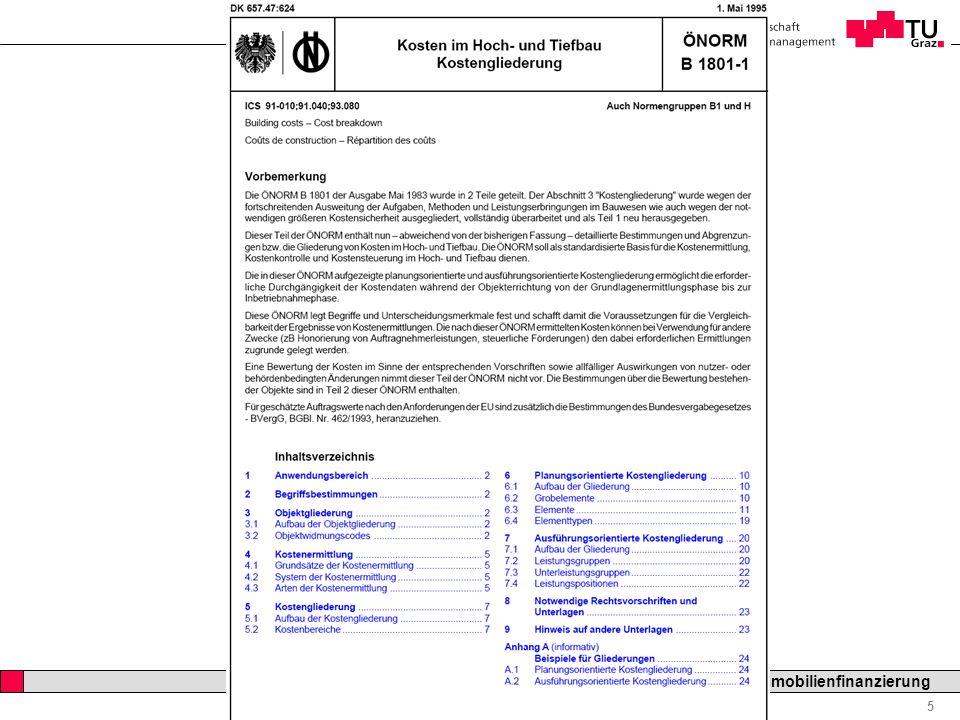 Professor Horst Cerjak, 19.12.2005 16 LV Bau- und Immobilienfinanzierung KOSTENPLANUNG ELEMENT- GLIEDERUNG