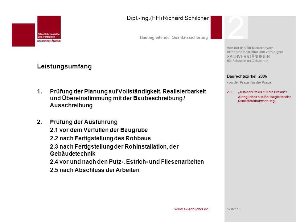Dipl.-Ing.(FH) Richard Schilcher Von der IHK für Niederbayern öffentlich bestellter und vereidigter SACHVERSTÄNDIGER für Schäden an Gebäuden www.sv-sc