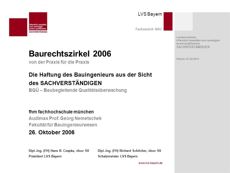 LVS Bayern www.lvs-bayern.de Landesverband öffentlich bestellter und vereidigter sowie qualifizierter SACHVERSTÄNDIGER Datum: 27.02.2014 Fachvereich B
