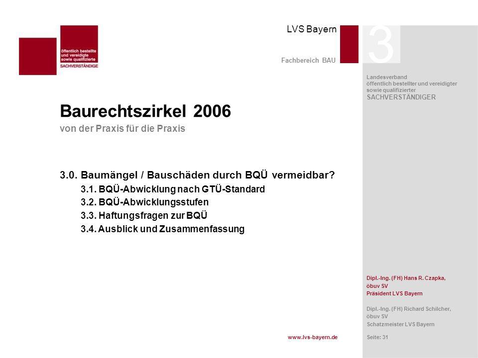 www.lvs-bayern.de LVS Bayern Landesverband öffentlich bestellter und vereidigter sowie qualifizierter SACHVERSTÄNDIGER Seite: 31 Fachbereich BAU Baure