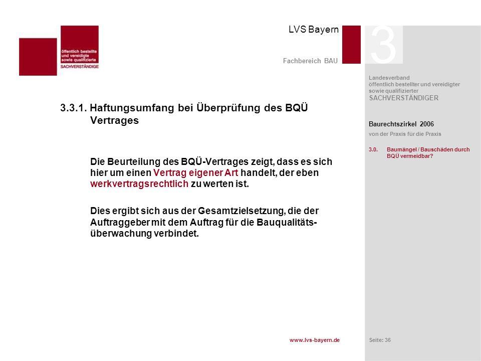 www.lvs-bayern.de LVS Bayern Landesverband öffentlich bestellter und vereidigter sowie qualifizierter SACHVERSTÄNDIGER Seite: 36 Fachbereich BAU 3.3.1