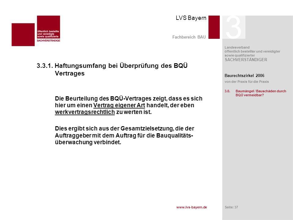 www.lvs-bayern.de LVS Bayern Landesverband öffentlich bestellter und vereidigter sowie qualifizierter SACHVERSTÄNDIGER Seite: 37 Fachbereich BAU 3.3.1