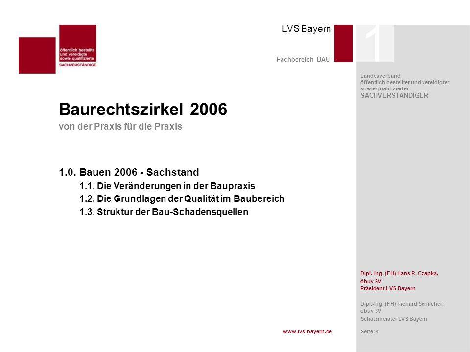 www.lvs-bayern.de LVS Bayern Landesverband öffentlich bestellter und vereidigter sowie qualifizierter SACHVERSTÄNDIGER Seite: 5 Fachbereich BAU 1.1.