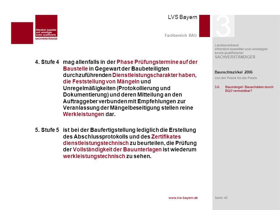 www.lvs-bayern.de LVS Bayern Landesverband öffentlich bestellter und vereidigter sowie qualifizierter SACHVERSTÄNDIGER Seite: 40 Fachbereich BAU 4. St
