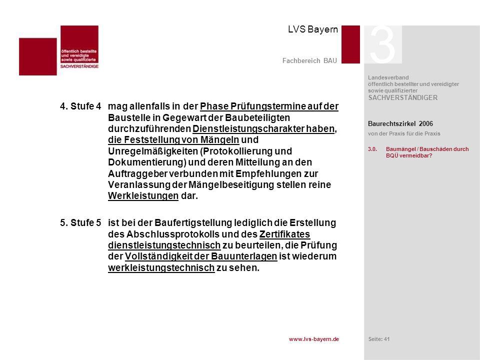 www.lvs-bayern.de LVS Bayern Landesverband öffentlich bestellter und vereidigter sowie qualifizierter SACHVERSTÄNDIGER Seite: 41 Fachbereich BAU 4. St