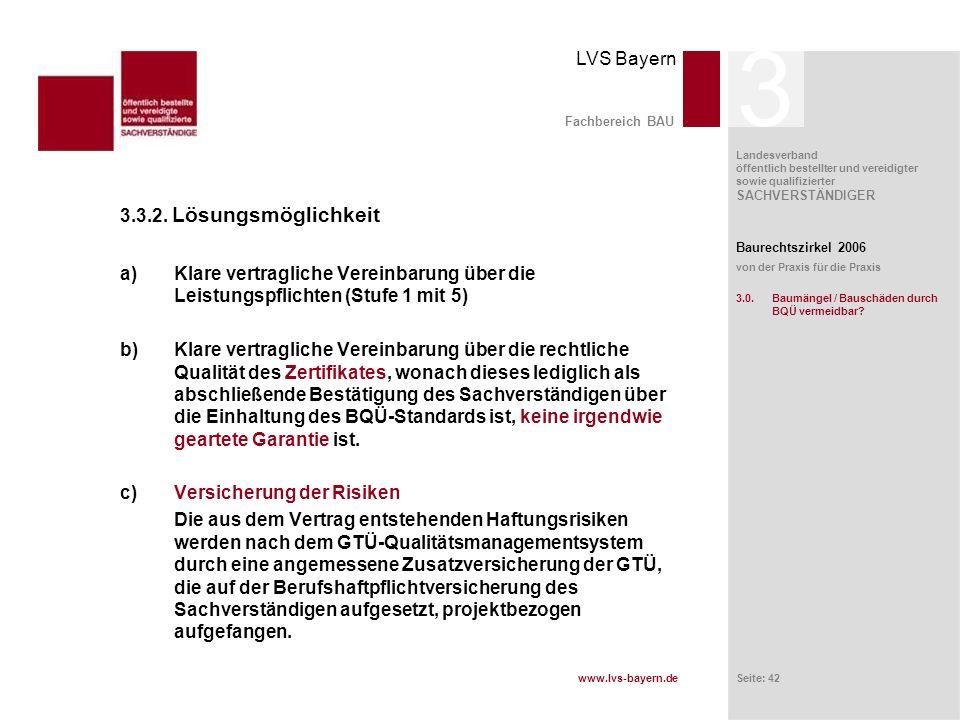 www.lvs-bayern.de LVS Bayern Landesverband öffentlich bestellter und vereidigter sowie qualifizierter SACHVERSTÄNDIGER Seite: 42 Fachbereich BAU 3.3.2