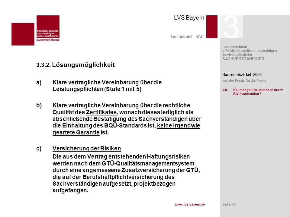 www.lvs-bayern.de LVS Bayern Landesverband öffentlich bestellter und vereidigter sowie qualifizierter SACHVERSTÄNDIGER Seite: 43 Fachbereich BAU 3.3.2