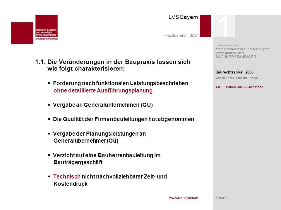 www.lvs-bayern.de LVS Bayern Landesverband öffentlich bestellter und vereidigter sowie qualifizierter SACHVERSTÄNDIGER Seite: 6 Fachbereich BAU 1.1.