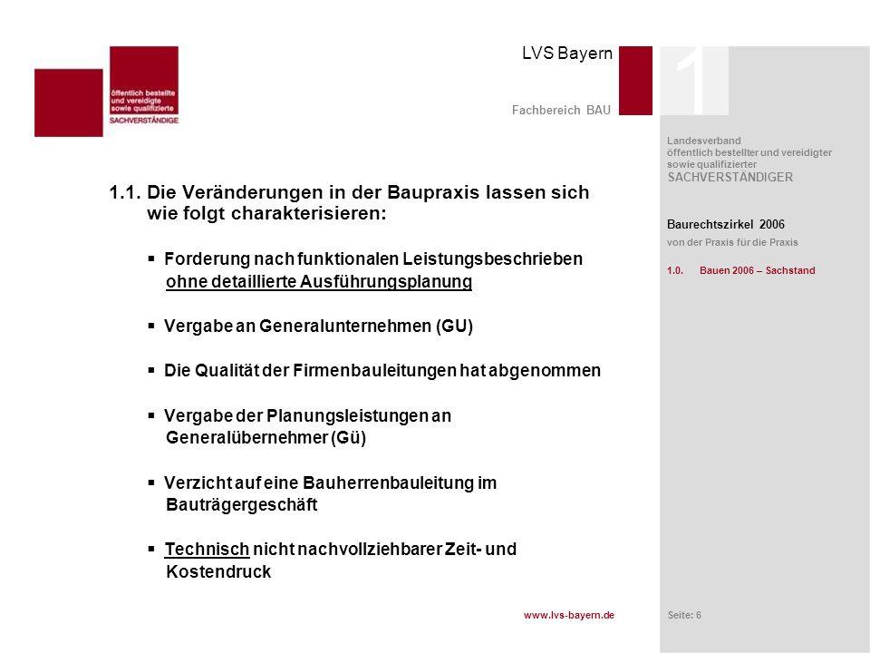 www.lvs-bayern.de LVS Bayern Landesverband öffentlich bestellter und vereidigter sowie qualifizierter SACHVERSTÄNDIGER Seite: 7 Fachbereich BAU Qualität ist die Beschaffenheit einer Einheit (Produkt / Leistung) bezüglich ihrer Eignung, festgelegte und vorausgesetzte Erfordernisse zu erfüllen.