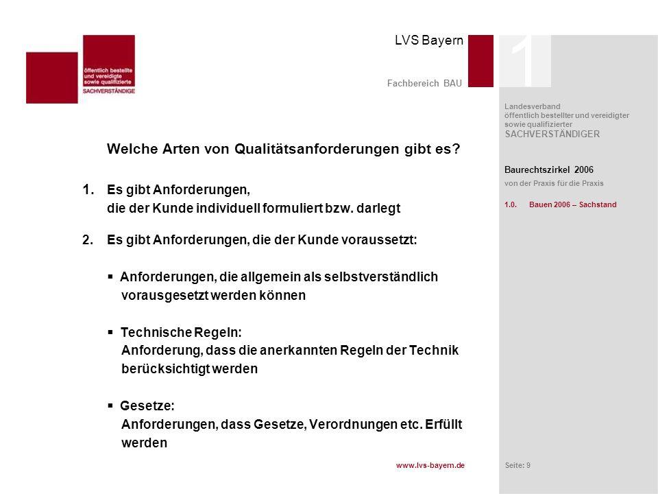 www.lvs-bayern.de LVS Bayern Landesverband öffentlich bestellter und vereidigter sowie qualifizierter SACHVERSTÄNDIGER Seite: 9 Fachbereich BAU Welche