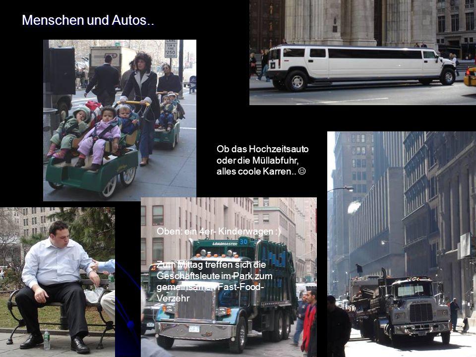 Menschen und Autos.. Ob das Hochzeitsauto oder die Müllabfuhr, alles coole Karren..