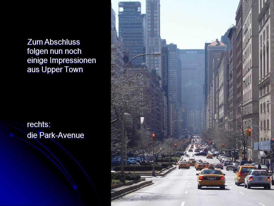 Zum Abschluss folgen nun noch einige Impressionen aus Upper Town Zum Abschluss folgen nun noch einige Impressionen aus Upper Townrechts: die Park-Avenue