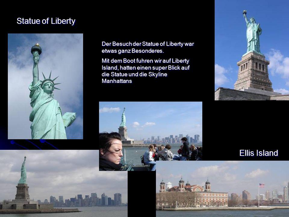 Ellis Island Der Besuch der Statue of Liberty war etwas ganz Besonderes.