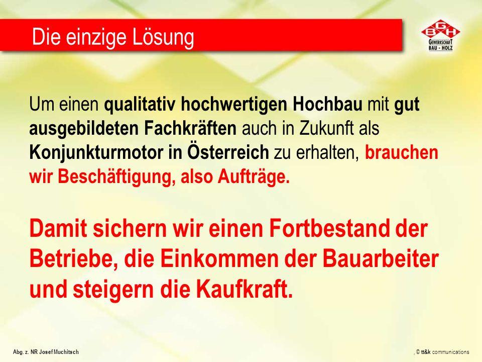 Um einen qualitativ hochwertigen Hochbau mit gut ausgebildeten Fachkräften auch in Zukunft als Konjunkturmotor in Österreich zu erhalten, brauchen wir